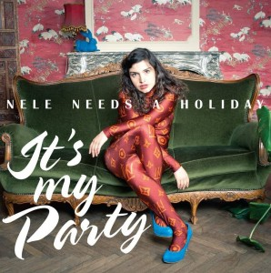 It's my party Nele needs a holiday