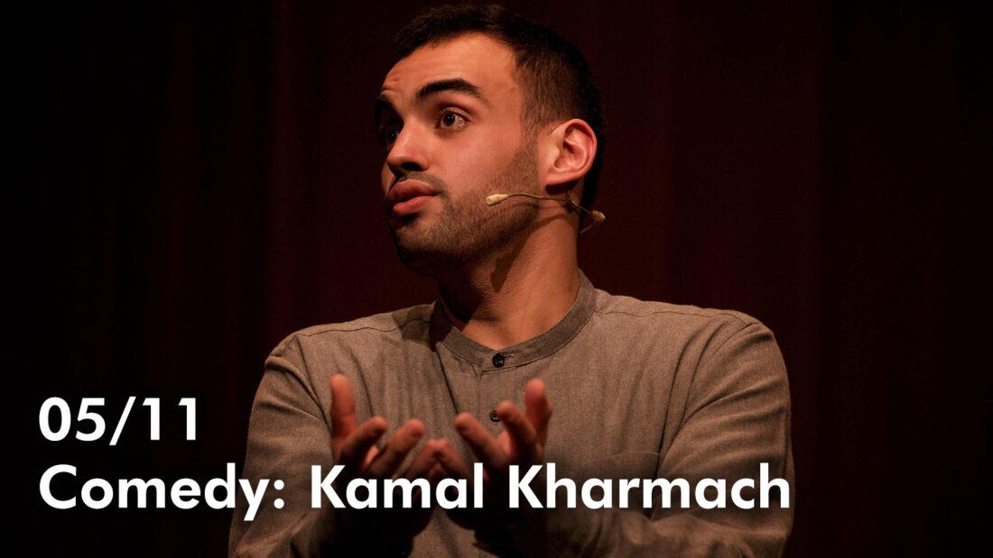Comedy: Kamal Kharmach